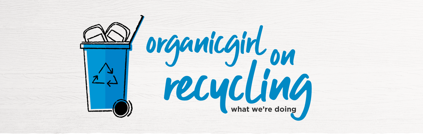 Organicgirl on Recycling
